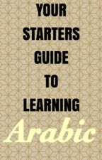 Starters Guide to Learning Arabic! by acertifiedprincess