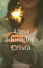 Uma adoradora Cristã by RayraTeixeira6
