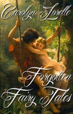 Forgotten Fairy Tales by CarolynLorelle