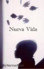 Nueva Vida by NerineAster