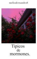 Típicos De Mormones by MelisaFernandez8