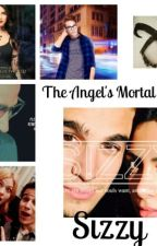 The Angel's Mortal love book 2 sizzy by lovingfangirl4ever