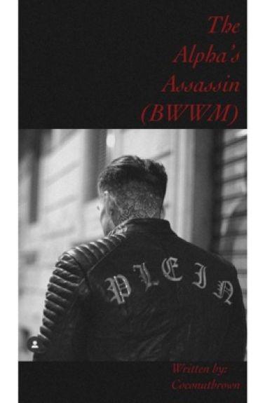 The Alpha's Assassin (BWWM)