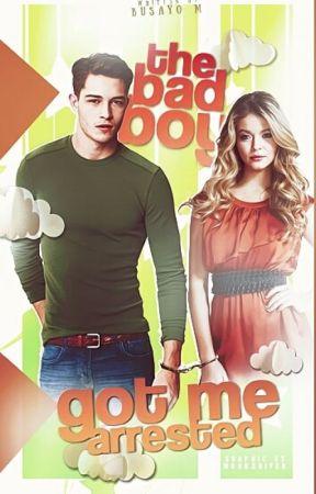 The Bad Boy Got Me Arrested #weneeddiversebooks [HIATUS CAUSE OF SCHOOL] by itsbusayo_xo