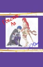 Forever As One (a Jerza fanfiction) by strawberrypolkadot