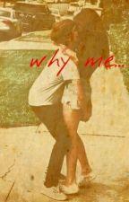 why me... by alandra_01