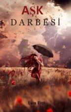 AŞK DARBESİ by EsraaEroll