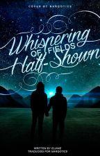 whispering of fields half-shown | l.s. | spanish translation by narqotics