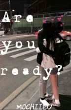 Are you ready? | [Paluten FF] by jiminsexuell