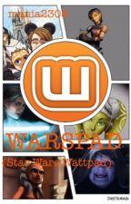 Warspad (Star Wars Wattpad) *ZAWIESZONE* by mania2308