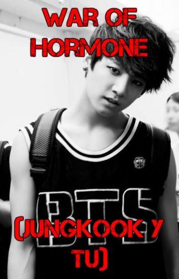 War of hormone *Jungkook y Tu*