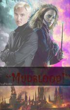 """Mudblood!"" || Dramione by endgamedramione"