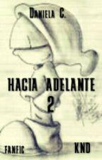 Hacia Adelante  (segunda parte de Pesadilla) by BarushVondegrey16
