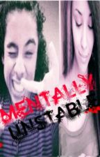 Mentally Unstable (A Jacob Perez Love Story) by MindlessChicks_143