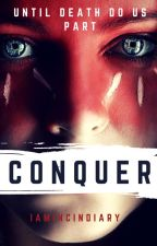 Conquer by IamIncindiary
