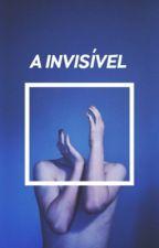 A invisível by littlemoonsg