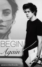 Begin again - Harry Styles by annewritesbooks