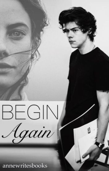 Begin again - Harry Styles