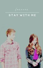 STAY WITH ME | ✔ by maerakis
