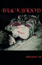 black blood // الدم الاسود by pearl19xo