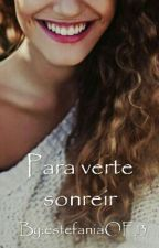 Para verte sonreir by OmegaGirl26