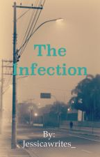 The Infection by Jessicawrites_