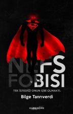 NEFS FOBİSİ by Tnrverdi