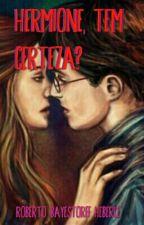 Hermione,  Tem Certeza? by BetoBayBayH