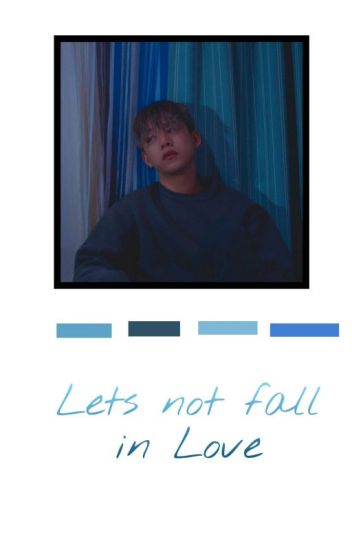 Let's Not Fall in Love ✏J.Daehyun
