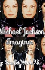 Michael Jackson Imagines by ScarletWords93