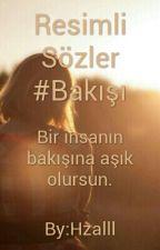 Resimli Sözler 2 #Bakışı by Hzalll