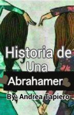 Historia de una Abrahamer by Andr3aTapi3ro