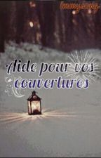 Aide pour vos couvertures by immysong