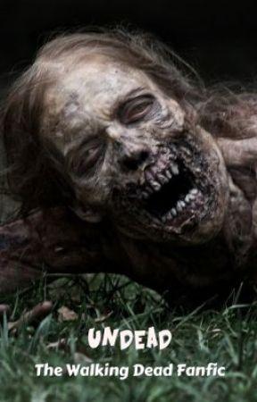 Undead - The Walking Dead Fanfiction by Freya_Unpublished