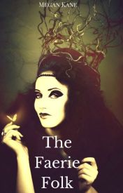 The Faerie Folk by MeganKaneWrites