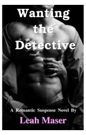 Wanting the Detective by LeahMaser