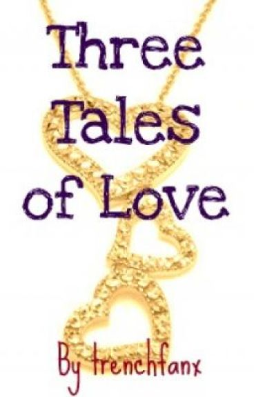 Three Tales of Love
