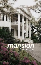 Mansion •5SOS• {COMPLETED} by HumanTyop