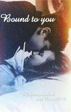 Bound to you [Cameron Dallas] by hazzamlmlml