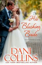 His Blushing Bride by DaniCollins