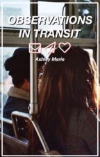 Observations in Transit by recklessdelicacy