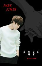 Save me (Jimin [BTS]) by Kailys88