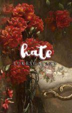 hate ; mgc #1 by lukesgalaxy