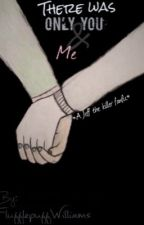 There Was Only You & Me *A Jeff The Killer fanfic* by FlufflepuffWilliams