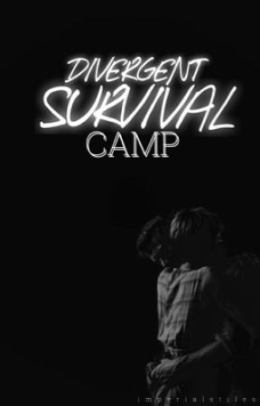Divergent Survival Camp by imperialstiles