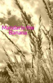 Mandarin the Banana by gazzachick