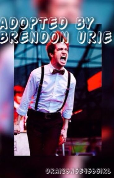 Adopted by Brendon Urie// A panic at the disco story