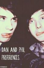 Dan and Phil Preferences. by youtube5soslove