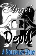 Angel or Devil - A Roleplay Book by MysticAuras