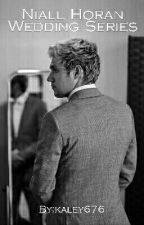 Niall Horan Wedding Series by kaley676